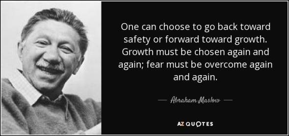 quote-one-can-choose-to-go-back-toward-safety-or-forward-toward-growth-growth-must-be-chosen-abraham-maslow-37-34-21